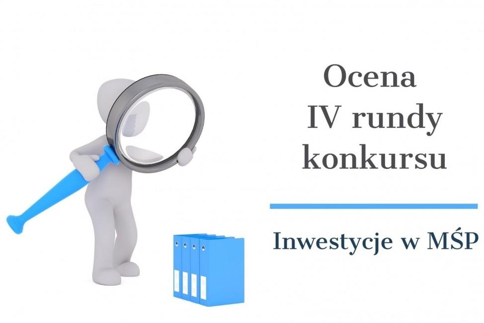 """zdjęcie przedstawia napis """"Ocena IV rundy konkursu Inwestycje w MŚP"""", a także figurkę trzymającą lupę"""